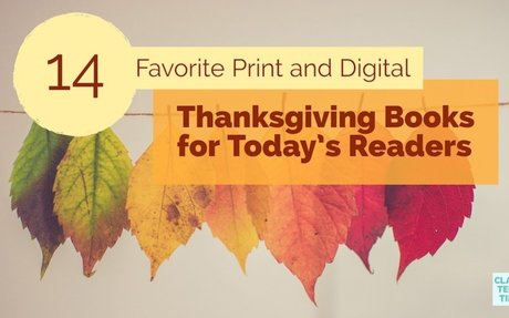 14 Favorite Thanksgiving Books + Thanksgiving eBooks for Today's Readers - Class Tech Tips