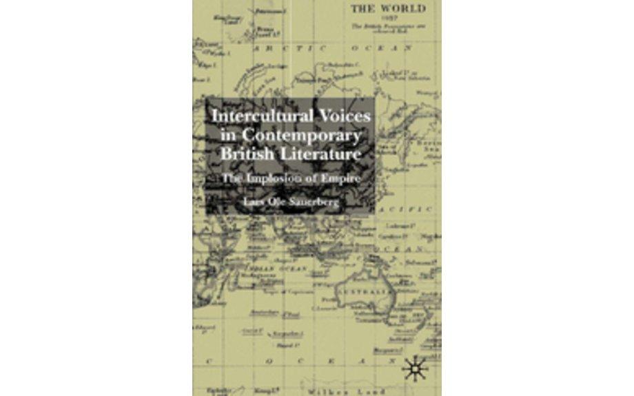 Intercultural Voices in Contemporary British Literature - The Implosion of Empire