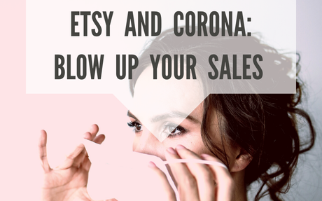 Etsy and Corona: Get CHRISTMAS-Level Sales NOW