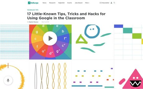 17 Little-Known Tips, Tricks and Hacks for Using Google in the Classroom - EdSurge News