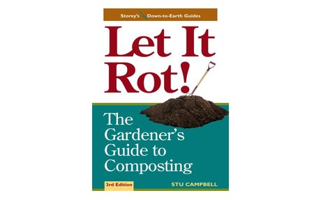 *Let it rot!: the gardener's guide to composting