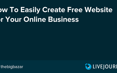 How To Easily Create Free Website For Your Online Business