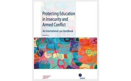 Protecting Education in Insecurity and Armed Conflict: An International Law Handbook