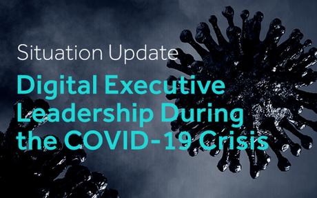 Digital Executive Leadership During The COVID-19 Crisis #Leadership