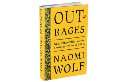 Naomi Wolf's Career of Blunders Continues in 'Outrages'