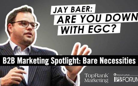 B2B Marketing Spotlight: Jay Baer On Employee Generated Content #EmployeeGeneratedContent