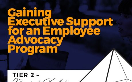 How To Get Executive Support For An Employee Advocacy Program #EmployeeAdvocacy