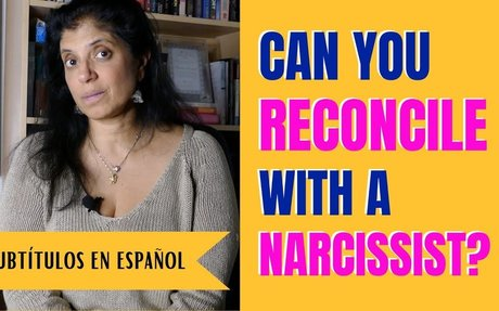 Can you ever reconcile with a narcissist?