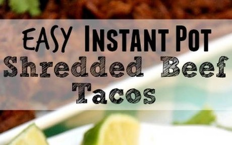 Instant Pot Shredded Beef Tacos Recipe | Yummly