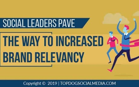 Social Leaders Pave the Way to Increased Brand Relevancy #Leadership
