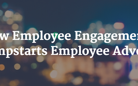 How Employee Engagement Jumpstarts Employee Advocacy #EmployeeAdvocacy