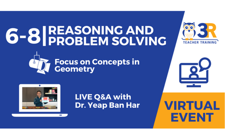 6-8 | Reasoning and Problem-Solving - Focus on Concepts in Geometry with Dr. Yeap Ban H...