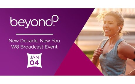 Beyond New Decade, New You; W8 Broadcast Event