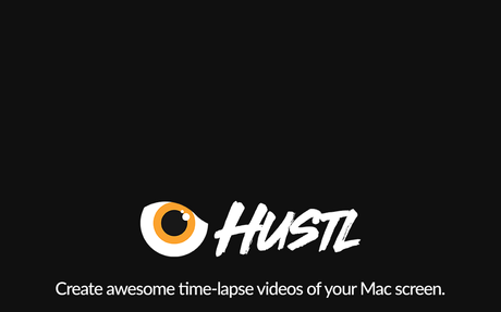 Hustl - Create awesome time-lapse videos of your Mac screen