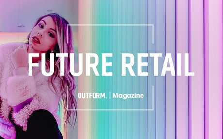 OUTFORM // Future Retail Magazine - August Issue