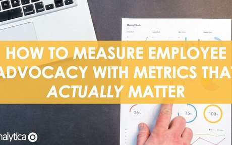 How to Measure Employee Advocacy With Metrics That Actually Matter #EmployeeAdvocacy