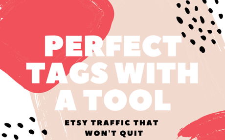 Action Plan: Perfect Your Etsy Tags With a Tool - FREE COURSE