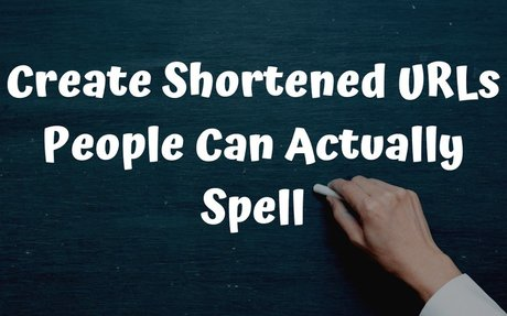 Three Ways to Create Shortened URLs People Can Actually Spell